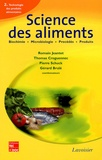Romain Jeantet et Thomas Croguennec - Science des aliments - Tome 2, Technologie des produits alimentaires.