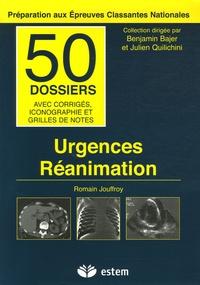 Romain Jouffroy - Urgences-Réanimation - 50 dossiers avec corrigés, iconographie et grilles de notes.