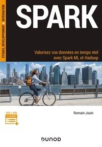 Romain Jouin - Spark - Valorisez vos données en temps réel avec Spark ML et Hadoop.
