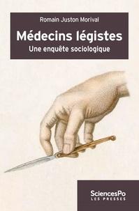 Romain Juston Morival - Médecins légistes - Une enquête sociologique.