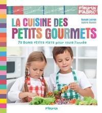 Romain Lacroix et Valérie Monnet - La cuisine des petits gourmets - 75 bons petits plats pour toute l'année.