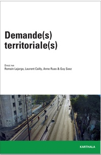 Romain Lajarge et Laurent  Cailly - Demande(s) territoriale(s).