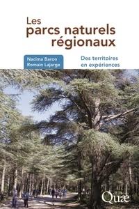 Les parcs naturels régionaux- Des territoires en expériences - Romain Lajarge |