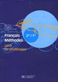 Romain Lancrey-Javal et Marie Berthelier - Français Méthodes 2e/1e - Livre du professeur.