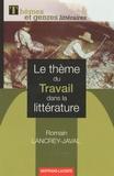 Romain Lancrey-Javal - Le thème du travail dans la littérature.