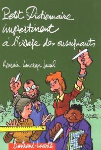 Romain Lancrey-Javal - Petit dictionnaire impertinent à l'usage des enseignants.