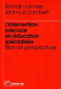 Romain Lanners et Jean-Luc Lambert - L'intervention précoce en éducation spécialisée - Bilan et perspectives.