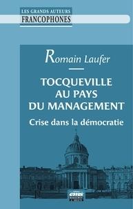 Romain Laufer - Tocqueville au pays du management - Crise dans la démocratie.