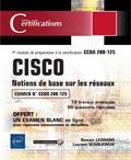 Romain Legrand et Laurent Schalkwijk - CISCO Notions de base sur les réseaux - 1er module de préparation à la certification CCNA 200-125.