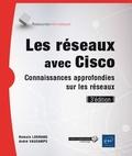 Romain Legrand et Laurent Schalkwijk - Les réseaux avec Cisco - Connaissances approfondies sur les réseaux.