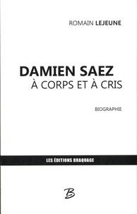 Romain Lejeune - Damien Saez à corps et à cris.