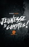Romain Lejeune - Jeunesse tu comptes !.