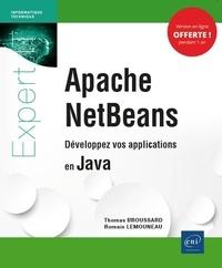 Romain Lemouneau et Thomas Broussard - Apache NetBeans - Développez vos applications en Java.
