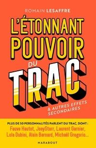 Romain Lesaffre - L'étonnant pouvoir du trac - Comment gérer et accepter son trac & autres effets secondaires.