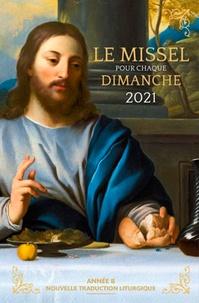 Romain Lizé et Pierre-Marie Varennes - Le Missel pour chaque Dimanche - Année liturgique B du dimanche 29 novembre 2020 au samedi 27 novembre 2021.