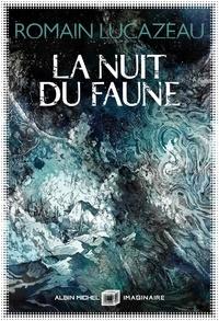 Romain Lucazeau - La Nuit du faune.