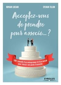 Lemememonde.fr Acceptez-vous de prendre pour associé... ? - 1001 conseils d'un entrepreneur et d'un avocat pour réussir son pacte d'associés Image