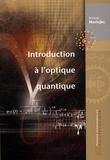 Romain Maciejko - Introduction à l'optique quantique.