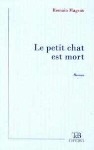Romain Mageau - Le petit chat est mort.
