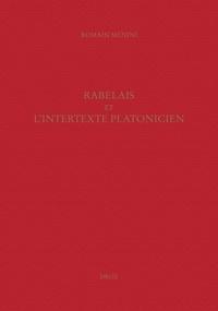 Romain Menini - Etudes rabelaisiennes - Tome 47, Rabelais et l'intertexte platonicien.