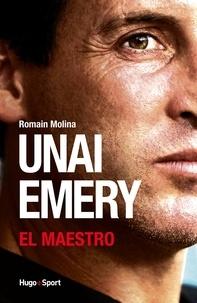 Romain Molina - Unai Emery - El Maestro.
