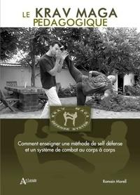 Le Krav Maga pédagogique - Comment enseigner une méthode de self défense et un système de combat au corps à corps.pdf