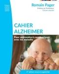 Romain Pager - Cahier Alzheimer - Pour apprendre à communiquer avec les malades.