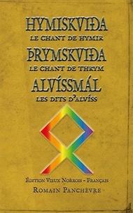 Romain Panchevre - HYMISKVIÐA, le chant de Hymir. ÞRYMSKVIÐA, le chant de Thrym ALVÍSSMÁL, les dits d'Alvíss. - 2021.