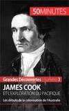 Romain Parmentier et  50 minutes - James Cook et l'exploration du Pacifique - Les débuts de la colonisation de l'Australie.