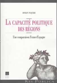 Romain Pasquier - La capacité politique des régions - Une comparaison France/Espagne.