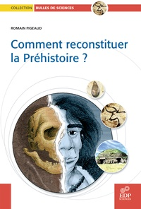 Comment reconstituer la Préhistoire ?.pdf