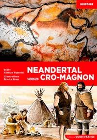 Romain Pigeaud et Eric Le Brun - Neandertal versus Cro-Magnon.