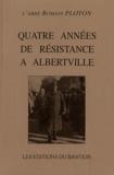 Romain Ploton - Quatre années de résistance à Albertville.
