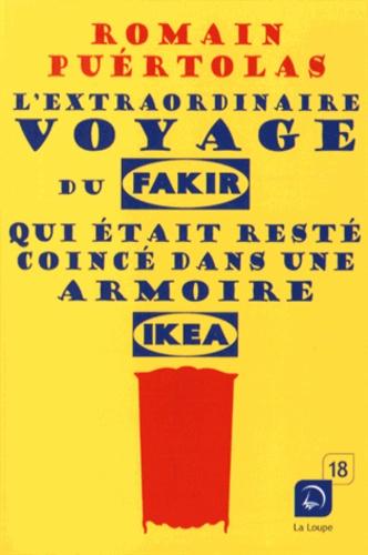 L'extraordinaire voyage du fakir qui était resté coincé dans une armoire Ikea Edition en gros caractères