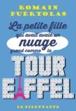 Romain Puértolas - La petite fille qui avait avalé un nuage grand comme la tour Eiffel.