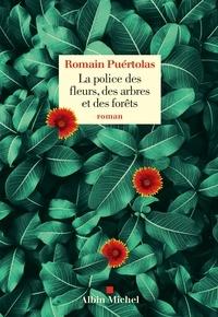 Romain Puértolas - La Police des fleurs des arbres et des forêts.