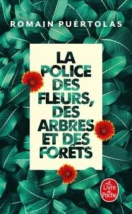 Romain Puértolas - La police des fleurs, des arbres et des forêts.