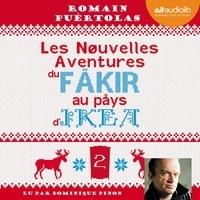 Romain Puértolas - Les nouvelles aventures du fakir au pays d'Ikea - Suivi d'un entretien avec l'auteur.