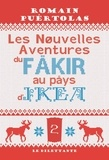 Romain Puértolas - Les nouvelles aventures du fakir au pays d'Ikea.
