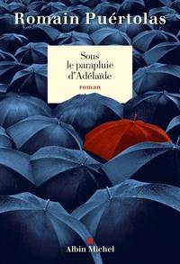 Romain Puértolas - Sous le parapluie d'Adélaïde.