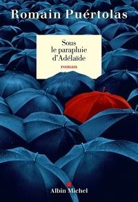 Romain Puértolas - Sous le parapluie d'Adelaïde.