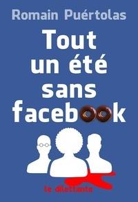Romain Puértolas - Tout un été sans Facebook.