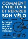 Romain Puissieux - Comment entretenir et réparer son vélo - Le manuel de survie pour les nul(le)s en mécanique !.