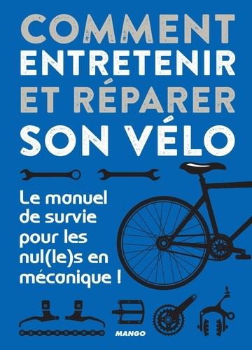 Comment entretenir et réparer son vélo. Le manuel de survie pour les nul(le)s en mécanique !