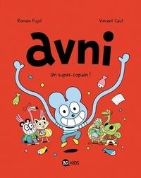 Romain Pujol et Vincent Caut - Avni Tome 2 : Un super-copain !.