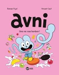 Romain Pujol et Vincent Caut - Avni Tome 6 : La vie rose bonbon !.