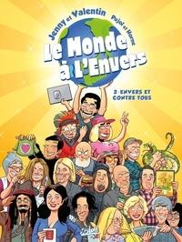 Romain Pujol et  Horne - Le monde à l'envers Tome 2 : Envers et contre tous !.