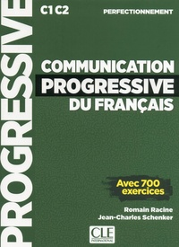Communication progressive du français C1 C2 perfectionnement- Avec 700 exercices - Romain Racine | Showmesound.org