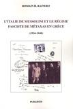 Romain Rainero - L'Italie de Mussolini et le régime fasciste de Metaxas en Grèce (1936-1940).