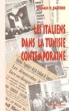 Romain Rainero - Les Italiens dans la Tunisie contemporaine.